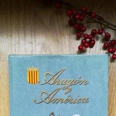 Libros de segunda mano: ARAGÓN Y AMÉRICA. Lote 166374146