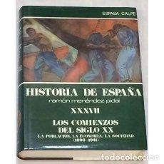 Libros de segunda mano: LOS COMIENZOS DEL SIGLO XX - HISTORIA DE ESPAÑA MENÉNDEZ PIDAL TOMO XXXVII. Lote 166494882