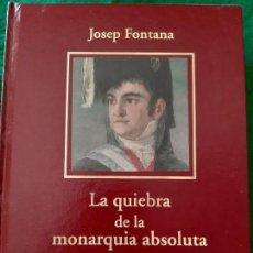 Libros de segunda mano: JOSEP FONTANA. LA QUIEBRA DE LA MONARQUIA ABSOLUTA. Lote 166540406