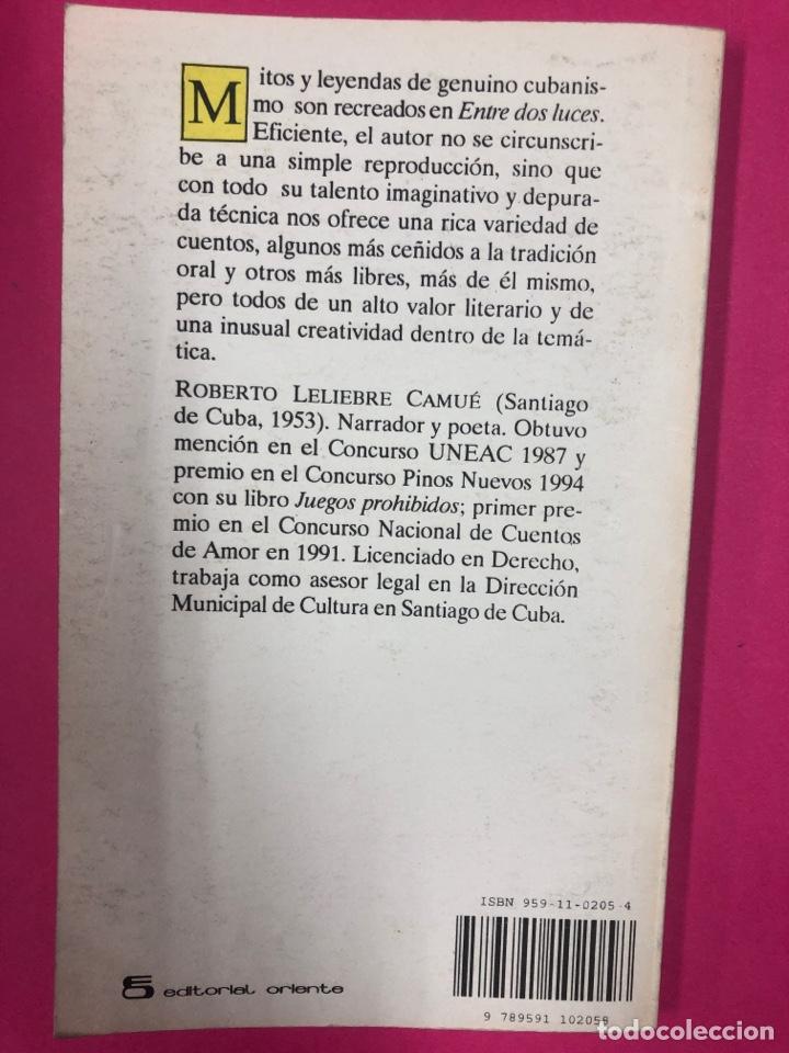 Libros de segunda mano: Entre dos luces - Roberto leliebre Camue - 1997 - Libro agotadísimo cubano - Foto 2 - 166546082