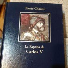 Libros de segunda mano: PIERRE CHAUNU. LA ESPAÑA DE CARLOS V. Lote 166727370