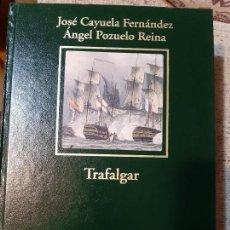 Libros de segunda mano: JOSÉ CAYUELA / ÁNGEL POZUELO. TRAFALGAR. Lote 166727538