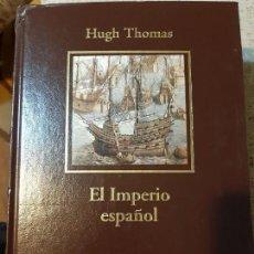 Libros de segunda mano: HUGH THOMAS. EL IMPERIO ESPAÑOL. Lote 166728950