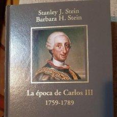 Libros de segunda mano: STANLEY STEIN Y BÁRBARA STEIN. LA ÉPOCA DE CARLOS III. Lote 166729918