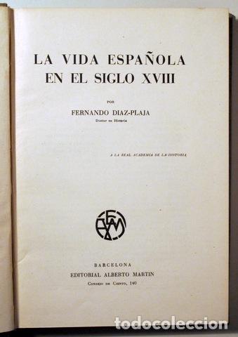 Libros de segunda mano: DÍAZ-PLAJA. Fernando - LA VIDA ESPAÑOLA EN EL SIGLO XVIII - Barcelona 1946 - Ilustrado - Foto 2 - 166974276