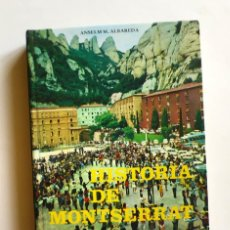 Libros de segunda mano: HISTÒRIA DE MONTSERRAT - ANSELM M. ALBAREDA - SISENA EDICIÓ REVISADA I AMPLIADA. Lote 167068848