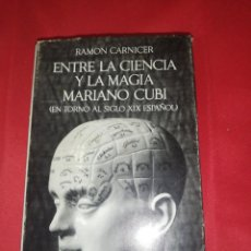 Libros de segunda mano: RAMÓN CARNICER, ENTRE LA CIENCIA Y LA MAGIA MARIANO CUBI, EN TORNO AL SIGLO XIX ESPAÑOL. Lote 167187356