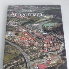 Libros de segunda mano: ARRIGORRIAGA - BILBAO - VIZCAYA - HISTORIA FOTOGRÁFICA - AYUNTAMIENTO DE ARRIGORRIAGA - 2005. Lote 167287368