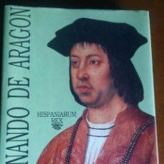 Libros de segunda mano: FERNANDO DE ARAGÓN. Lote 167738852