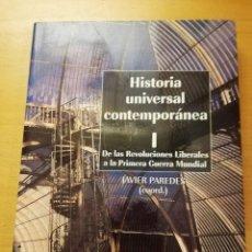 Libros de segunda mano: HISTORIA UNIVERSAL CONTEMPORÁNEA I. DE LAS REVOLUCIONES LIBERALES A LA 1ª GUERRA MUNDIAL (PAREDES). Lote 167824576