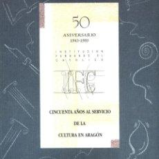 Libros de segunda mano: CINCUENTA AÑOS AL SERVICIO DE LA CULTURA EN ARAGÓN 2 VOLS (INS. FERNANDO EL CATÓLICO 1993) SIN USAR.. Lote 167880148