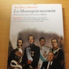 Libros de segunda mano: LA MONARQUÍA NECESARIA (TOM BURNS MARAÑÓN). Lote 167885368