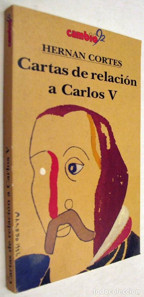 CARTAS DE RELACION A CARLOS V - HERNAN CORTES (Libros de Segunda Mano - Historia Moderna)