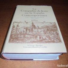 Libros de segunda mano: LA COMPAÑÍA DE JESÚS EN LA ESPAÑA CONTEMPORÁNEA (1868-1883) TOMO I SUPRESIÓN Y REINSTALACIÓN FIRMADO. Lote 168311076
