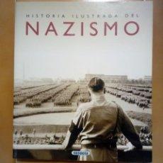 Libros de segunda mano: LIBRO HISTORIA ILUSTRADA DEL NAZISMO. Lote 168333492