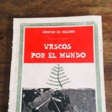 Libros de segunda mano: VASCOS POR EL MUNDO LIBRO DE SANCHO DE BEURKO EDICIONES ASKATSUNA 1975 FRANQUISMO. Lote 168368981