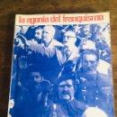 Libros de segunda mano: LA AGONÍA DEL FRANQUISMO LIBRO ANDONI UGARANA LARRUN EDICIONES ASKATASUNA 1975. Lote 168377010