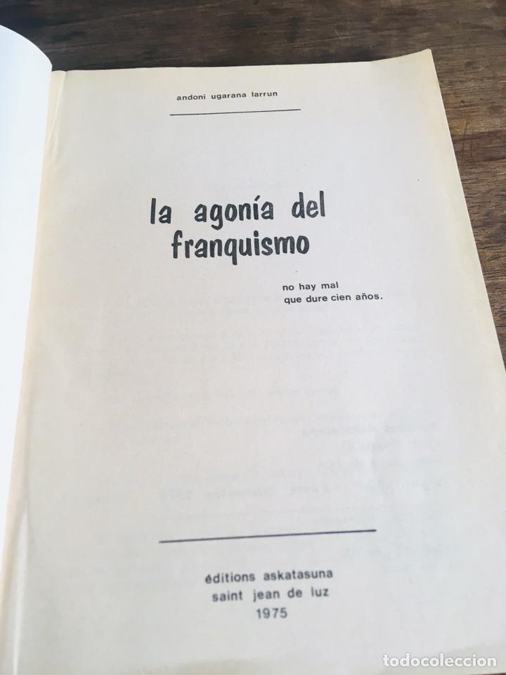 Libros de segunda mano: LA AGONÍA DEL FRANQUISMO LIBRO ANDONI UGARANA LARRUN EDICIONES ASKATASUNA 1975 - Foto 2 - 168377010