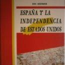 Libros de segunda mano: ESPAÑA Y LA INDEPENDENCIA DE ESTADOS UNIDOS ERIC BEERMAN MAPFRE ARGUVAL 1992 . Lote 168379860