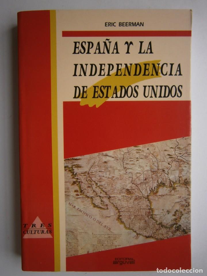 Libros de segunda mano: ESPAÑA Y LA INDEPENDENCIA DE ESTADOS UNIDOS Eric Beerman Mapfre Arguval 1992 - Foto 2 - 168379860