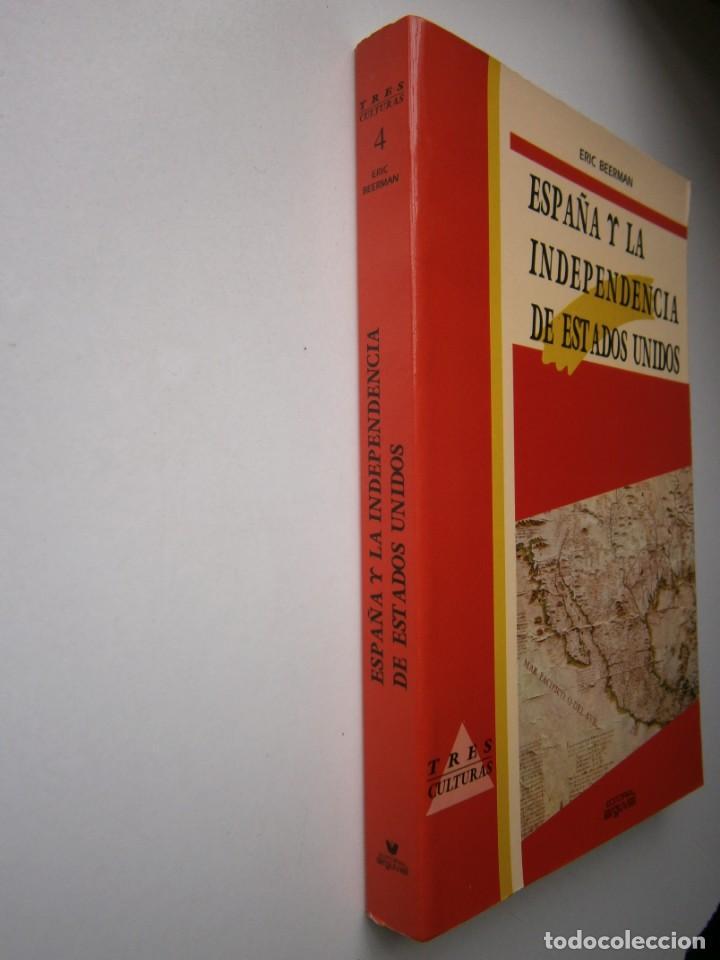 Libros de segunda mano: ESPAÑA Y LA INDEPENDENCIA DE ESTADOS UNIDOS Eric Beerman Mapfre Arguval 1992 - Foto 3 - 168379860
