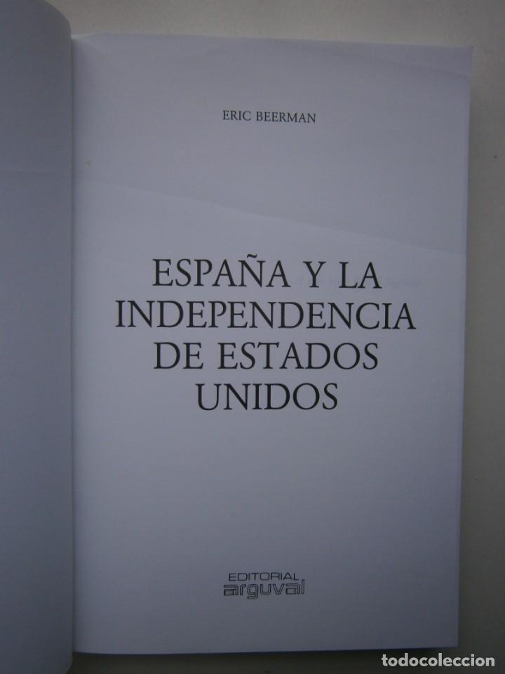 Libros de segunda mano: ESPAÑA Y LA INDEPENDENCIA DE ESTADOS UNIDOS Eric Beerman Mapfre Arguval 1992 - Foto 6 - 168379860
