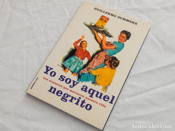 YO SOY AQUEL NEGRITO, LOS ANUNCIOS QUE MARCARON NUESTRA VIDA. (Libros de Segunda Mano - Historia Moderna)