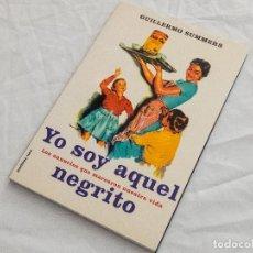 Libros de segunda mano: YO SOY AQUEL NEGRITO, LOS ANUNCIOS QUE MARCARON NUESTRA VIDA.. Lote 168380164