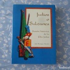 Libros de segunda mano: LIBRO JUDIOS O SULTANES RESEÑA HISTORICA DE LA FILÁ JUDIOS DE ALCOY DE JULIO BERENGUER BARCELÓ 1992. Lote 168442392