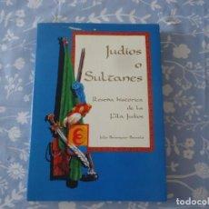Libros de segunda mano: LIBRO JUDIOS O SULTANES RESEÑA HISTORICA DE LA FILÁ JUDIOS DE ALCOY DE JULIO BERENGUER BARCELÓ 1992. Lote 168443092