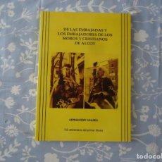 Libros de segunda mano: LIBRETO DE LAS EMBAJADAS Y EMBAJADORES DE LOS MOROS Y CRISTIANOS DE ALCOY.ADRIAN ESPÍ VALDÉS 1989. Lote 168445860
