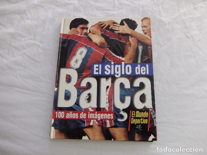 EL SIGLO DEL BARÇA-100 AÑOS DE IMÁGENES (Libros de Segunda Mano - Historia Moderna)