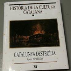 Libros de segunda mano: NUMULITE * HISTÒRIA DE LA CULTURA CATALANA CATALUNYA DESTRUÏDA XAVIER BARRALT I ALTET EDICIONS62 T9. Lote 168634484