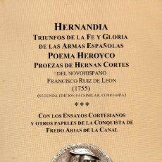 Libros de segunda mano: HERNANDIA, TRIUNFOS DE LA FE Y GLORIA DE LAS ARMAS ESPAÑOLAS. POEMA HEROYCO. EDIC. FACSÍMIL. Lote 168848816