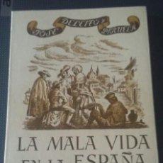 Libros de segunda mano: LA MALA VIDA EN LA ESPAÑA D FELIPE IV. Lote 168858744