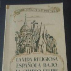 Libros de segunda mano: LA VIDA RELIGIOSA ESPAÑOLA BAJO EL CUARTO FELIPE. SANTOS Y PECADORES. Lote 168859192