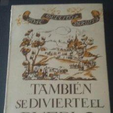 Libros de segunda mano: ...TAMBIEN SE DIVIERTE EL PUEBLO. RECUERDO DE HACE TRES SIGLOS. Lote 168859496