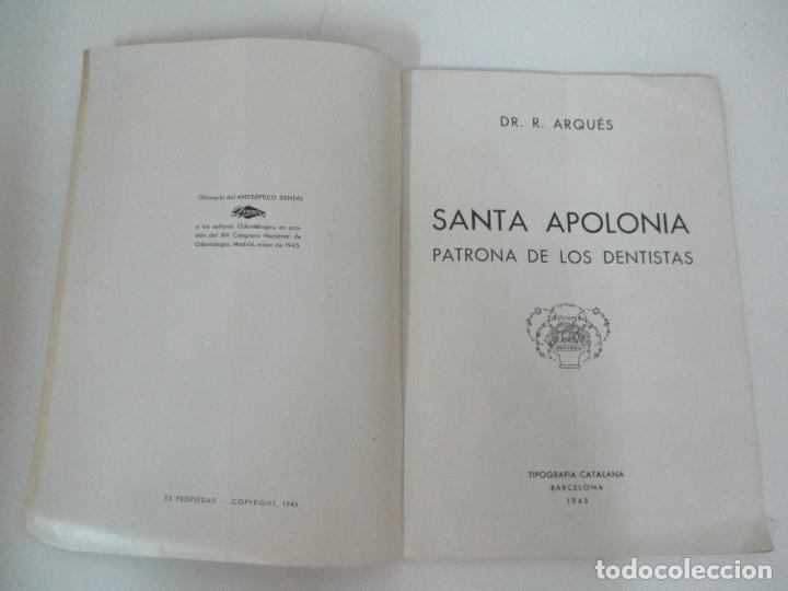 Libros de segunda mano: Santa Apolonia Patrona de los Dentistas - Dr R. Arqués - Tip Catalana - Año 1945 - Foto 2 - 169000200