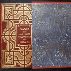 Libros de segunda mano: GRABADO EN LOS LIBROS VALENCIANOS DEL S. XVI. GENERALITAT. VALENCIA, 1992. ENCUADERNACIÓN DE LUJO. Lote 169027760