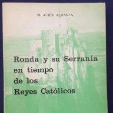 Libros de segunda mano: RONDA Y SU SERRANÍA EN TIEMPO DE LOS REYES CATÓLICOS..TOMO II.APÉNDICE DOCUMENTA. M.ACIÉN ALMANSA. Lote 169052272