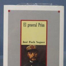 Libros de segunda mano: EL GENERAL PRIM. JOSE POCH NOGUER. PRECINTADO. Lote 169053564