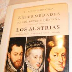 Libros de segunda mano: DR. PEDRO GARGANTILLA ENFERMEDADES DE LOS REYES DE ESPAÑA. LOS AUSTRIAS. LA ESFERA 2005 499 PÁG . Lote 169180928