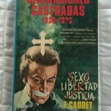 Libros de segunda mano: FRANCISCO F. CAUDET - GENERACIONES CASTRADAS 1939 1975 - EDICIONES PETRONIO 1978. Lote 169202848