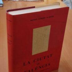 Libros de segunda mano: LIBRO LA CIUTAT DE VALENCIA SINTESI D'HISTORIA I DE GEOGRAFIA URBANA - MANUEL SANCHIS GUARNER, 1983. Lote 169240982