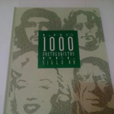 Libros de segunda mano: LOS 1000 PROTAGONISTAS DEL SIGLO XX. Lote 169601088