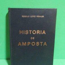Libros de segunda mano: AMPOSTA - HISTORIA DE AMPOSTA - ROGELIO LOPEZ PERALES - IMPRIME COOP. GRAFICA DERTOSENSE AÑO 1975. Lote 169775496