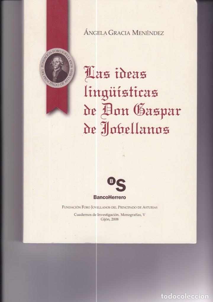 LAS IDEAS LINGÜÍSTICAS DE DON GASPAR DE JOVELLANOS (Libros de Segunda Mano - Historia Moderna)