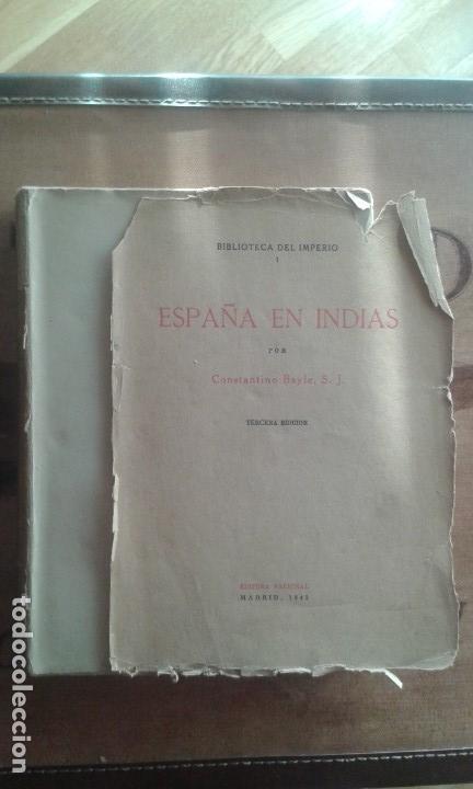 Libros de segunda mano: ESPAÑA EN INDIAS. CONSTANTINO BAYLE - Foto 3 - 170025032