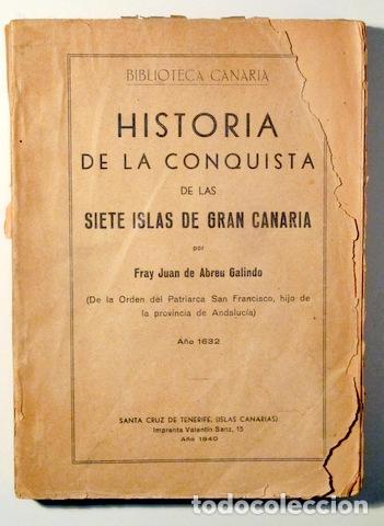 ABREU GALINDO, FRAY JUAN DE - HISTORIA DE LA CONQUISTA DE LAS SIETE ISLAS DE GRAN CANARIA - SANTA CR (Libros de Segunda Mano - Historia Moderna)
