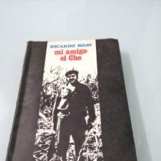 Libros de segunda mano: MI AMIGO EL CHE. RICARDO ROJO. BUENOS AIRES, 1974. MERAYO EDITOR.. Lote 170076164